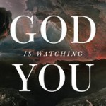 God is Watching You, by Dominic Johnson
