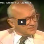 Milton Friedman--Socialism vs. Capitalism